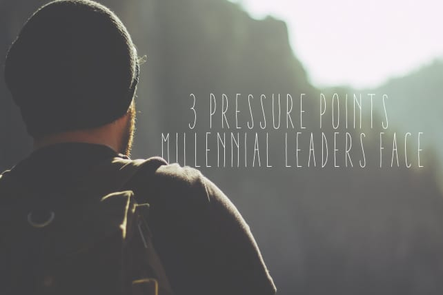 3 Pressure Points Millennial Leaders Face