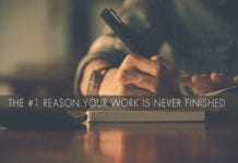 The #1 Reason Your Work Is Never Finished