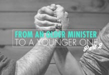 From an Older Minister To a Younger One (Part 2)