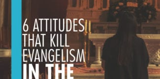 6 Attitudes That Kill Evangelism in the Church