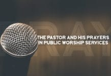 The Pastor and His Prayers In Public Worship Services