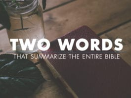 Two Words That Summarize The Entire Bible