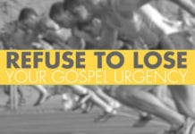 Refuse to Lose Your Gospel Urgency