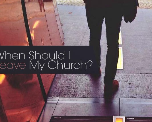 When Should I Leave My Church?