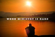 What to Remember When Ministry Is Hard