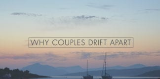 5 Reasons Why Couples Drift Apart