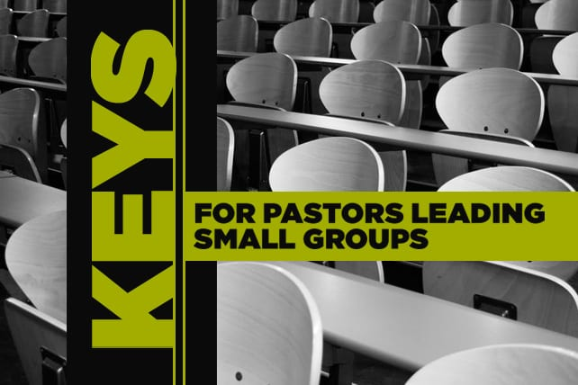 5 Keys for Pastors Leading Small Groups