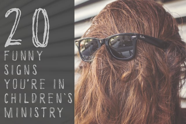 20 Funny Signs You're in Children's Ministry