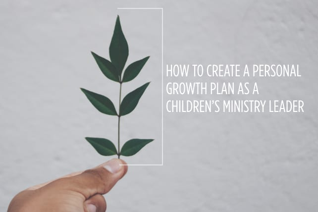 How to Create a Personal Growth Plan as a Children's Ministry Leader