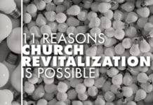 11 Reasons Church Revitalization is Possible