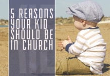 5 Reasons Your Kid Should Be in Church