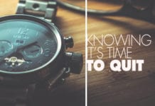 5 Signs that You Need to Quit Something