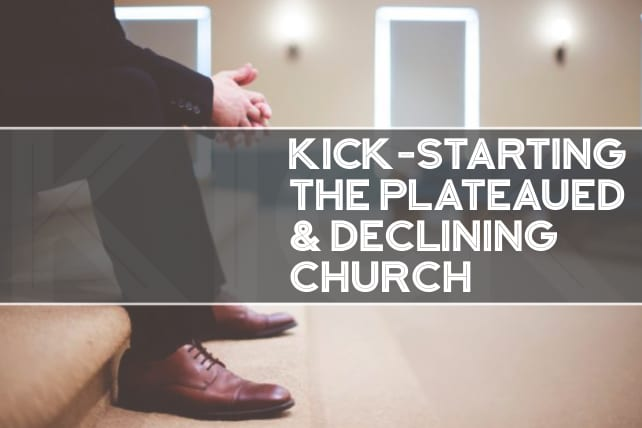 Kick-Starting the Plateaued & Declining Church