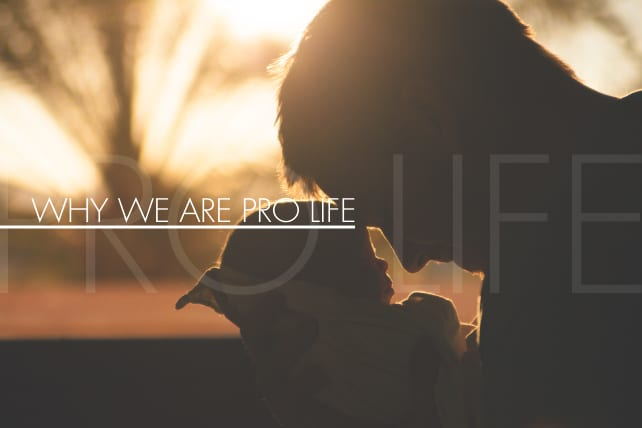Why We Are Pro Life