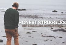 5 Honest Struggles Most Church Leaders Don't Want To Admit