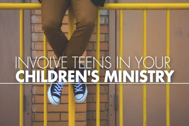 7 Ways to Involve Teens in Your Children's Ministry