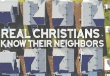 Real Christians Know Their Neighbors