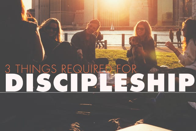 3 Things Required for Discipleship