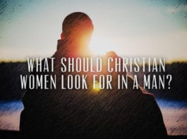 What Should Christian Women Look for in a Man?