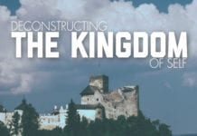 Deconstructing the Kingdom of Self