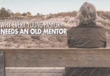 Why Every Young Pastor Needs an Old Mentor