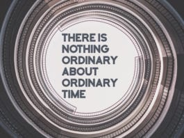 There Is Nothing Ordinary About Ordinary Time