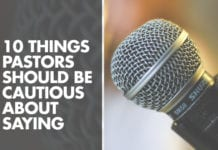 10 Things Pastors Should Be Cautious About Saying