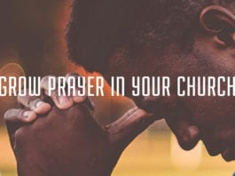 3 Starting Points To Grow Prayer In Your Church