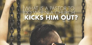 What Is a Pastor to Do When a Church Kicks Him Out?