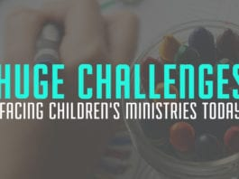 5 Huge Challenges Facing Children's Ministries Today
