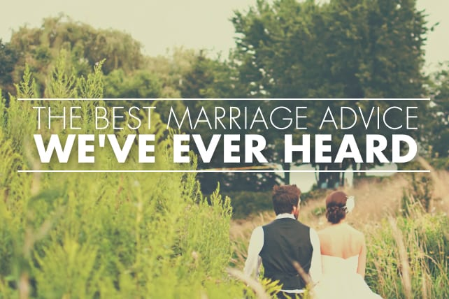 The Best Marriage Advice We've Ever Heard