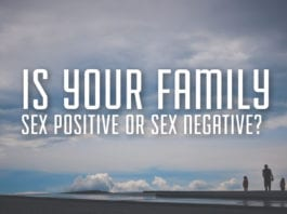 Is Your Family Sex Positive or Sex Negative?