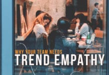 "Why Your Team Needs ""Trend Empathy"""