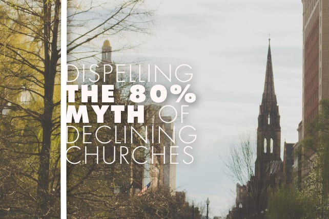 Dispelling the 80% Myth of Declining Churches
