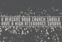6 Reasons Your Church Should Have a High Attendance Sunday