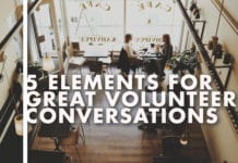 5 Elements For Great Volunteer Conversations