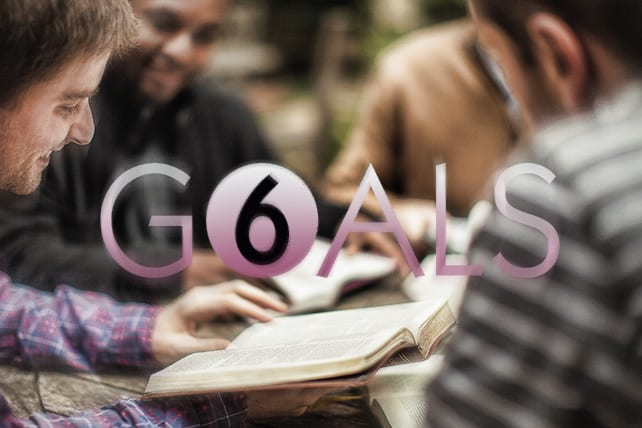 6 Goals of an Effective Small Group Ministry
