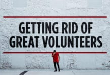 7 Ways to Get Rid of Great Volunteers