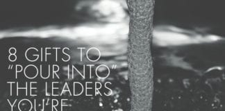 "8 Gifts to ""Pour Into"" the Leaders You're Developing"
