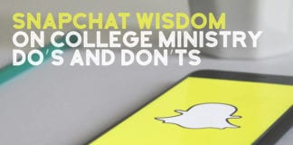 Snapchat Wisdom on College Ministry Do's and Don'ts