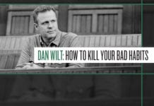 Dan Wilt: How to Kill Your Bad Habits