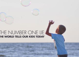 The Number One Lie the World Tells Our Kids Today