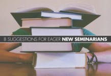 8 Suggestions For Eager New Seminarians