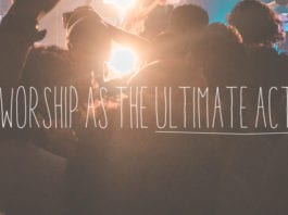 Worship as the Ultimate Act