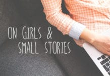 On Girls and Small Stories
