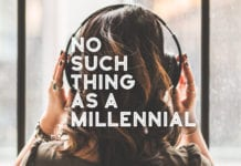 No Such Thing As A Millennial