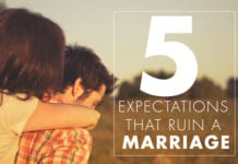 5 Expectations That Ruin a Marriage