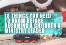18 Things You Need to Know Before Becoming a Children's Ministry Leader