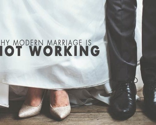 9 Reasons Why Modern Marriage Is Not Working