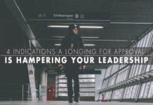 4 Indications a Longing for Approval Is Hampering Your Leadership